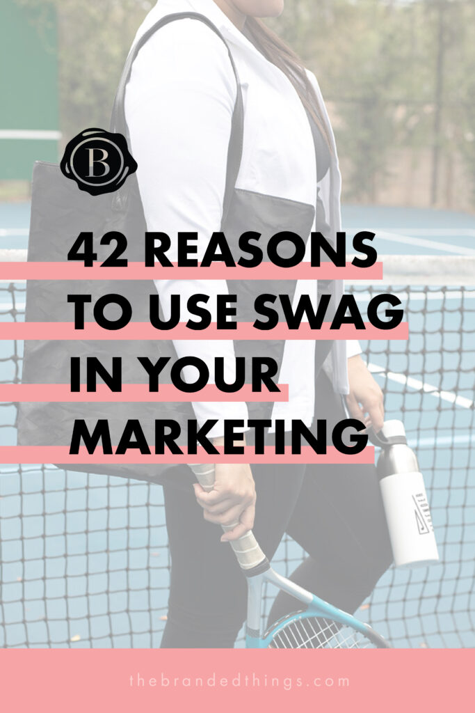42 Reason to Use Swag in Your Marketing
