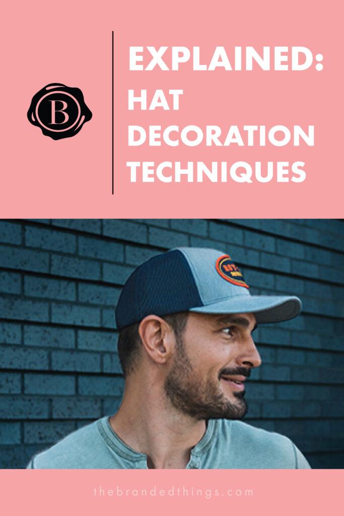Explaining Promo Hat Decoration Techniques