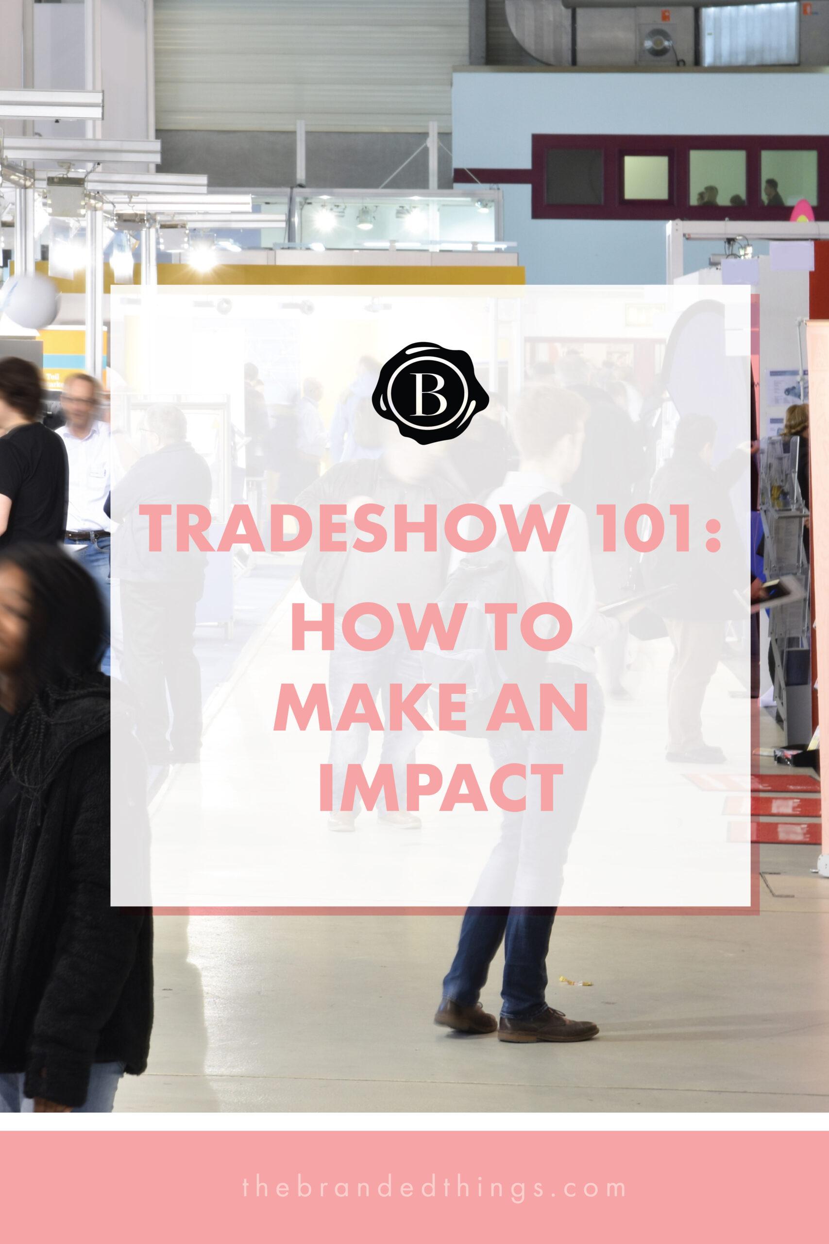 Tradeshow 101 How to Make an Impact